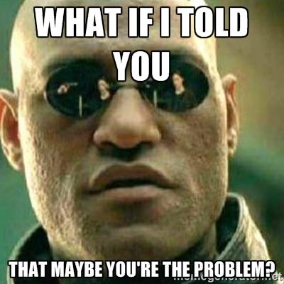 youretheproblem