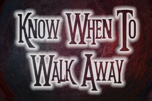 13735367 Know When to Walk Away Concept