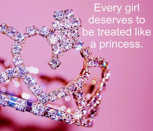 every_girl_deserves_to_be_treated_like_a_princess-66427.jpg