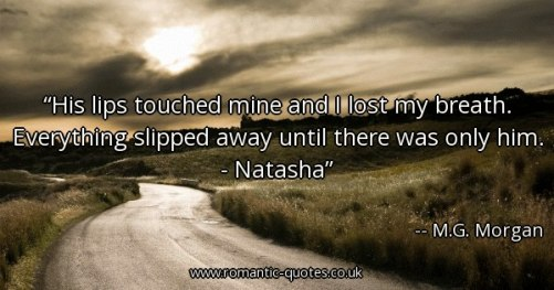 his-lips-touched-mine-and-i-lost-my-breath-everything-slipped-away-until-there-was-only-him-natasha_600x315_57318