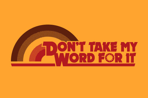 donttakemywordforti